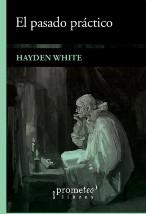 El Pasado Practico - Hayden White | Mercado Libre