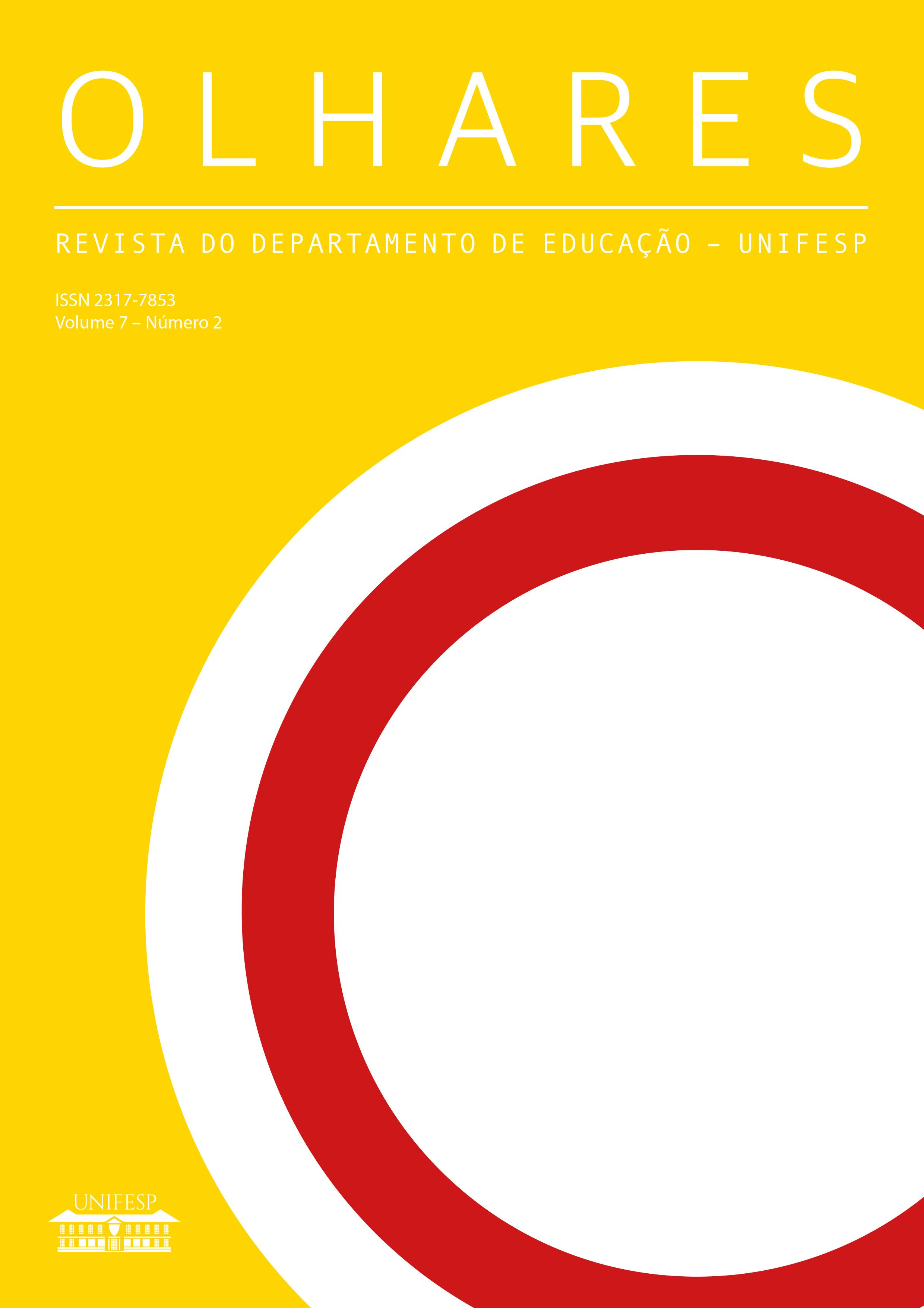Visualizar v. 7 n. 2 (2019): Revista Olhares - REVISTA DO DEPARTAMENTO DE EDUCAÇÃO - UNIFESP